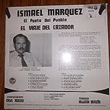 Ismael Marquez - El Poeta Del Pueblo - El Viaje Del Cazador - Omar Moreno
