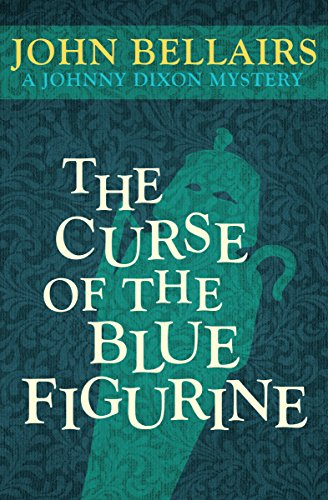 The Curse of the Blue Figurine (Johnny Dixon Book 1) -