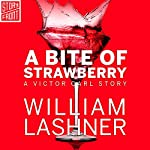 A Bite of Strawberry | William Lashner