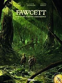 Fawcett : Les cités perdues d'Amazonie par Christian Clot