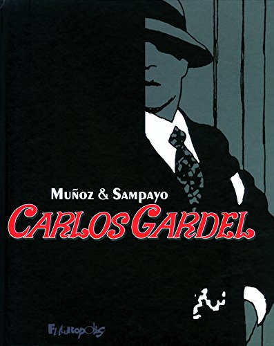 Carlos Gardel: La voix de l'Argentine (Intégrale)