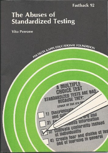 The Abuses of Standardized Testing (Fastback - Phi Delta Kappa Educational Foundation ; 92)