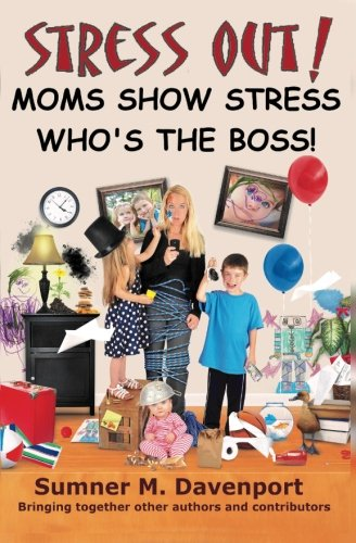 Stress Out! Mom's Show Stress Who's The Boss! pdf epub