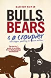 Bulls, Bears & a Croupier: The New Bull Market and How to Profit From It