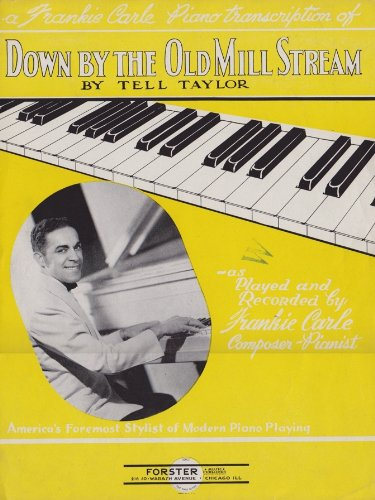 Down By the Old Mill Stream - Piano Solo arrangement by Frankie Carle (Down By The Old Mill Stream Sheet Music)