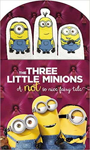 Minions The Three Little A Not So Nice Fairy Tale Universal 9780316300902 Amazon Books