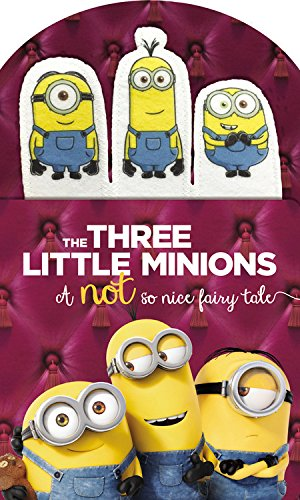 Minions: The Three Little Minions: A Not So Nice Fairy Tale -