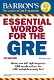 Essential Words for the GRE, 4th Edition (Barron's Essential Words for the GRE)