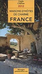 Guide de charme des Maisons d'Hôtes en France 2012