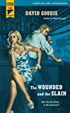 Front cover for the book The wounded and the slain by David Goodis
