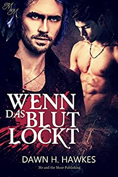 Wenn das Blut lockt (German Edition) by [Hawkes, Dawn H. ]