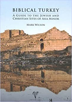 Written by Mark Wilson: Biblical Turkey: A Guide to the Jewish and ...