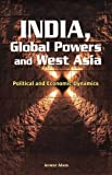India, Global Powers and West Asia, , 8177082612
