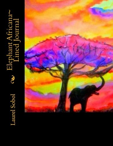 Elephant Africana~ Lined Journal (Fine Art Rainbow Collection~ Soli Deo (Elephants Fine Art)