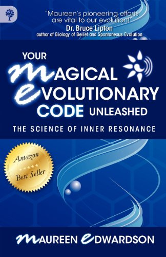 Your Magical Evolutionary Code Unleashed: The Science of Inner Resonance