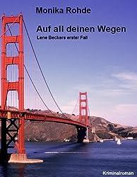 Auf all deinen Wegen - Lene Beckers erster Fall (Lene Becker ermittelt 1) (German Edition)