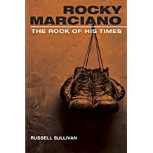 Rocky Marciano: The Rock of His Times (Sport and Society) (English Edition)