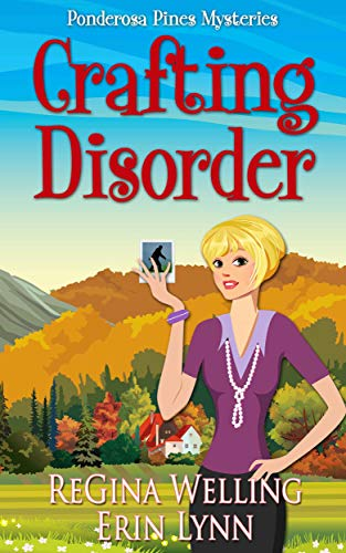 Crafting Disorder (A Ponderosa Pines Cozy Mystery Book 2)