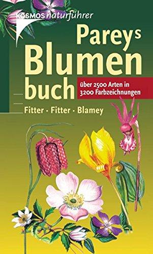 Pareys Blumenbuch: Über 2500 Arten