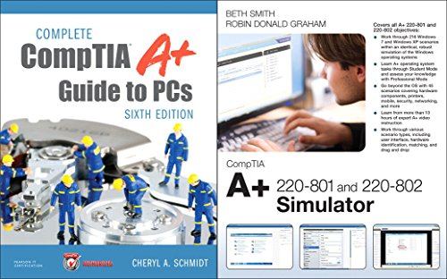 Complete CompTIA A+ Guide to PCs and CompTIA A+ 220-801 and 220-802 Simulator Bundle (Network Simulator)