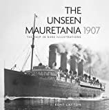 The Unseen Mauretania (1907): The Ship in Rare Illustrations