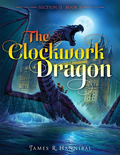 The Clockwork Dragon (Section 13 Book 3)