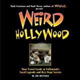 Weird Hollywood: Your Travel Guide to Hollywood's Local Legends and Best Kept Secrets by Joe Oesterle (2010-10-05)