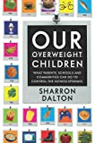Our Overweight Children, Sharron Dalton, 0520225740