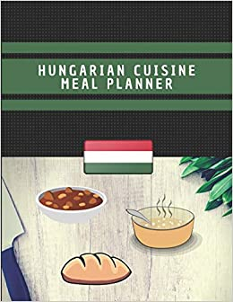 Hungarian Cuisine Meal Planner Blank Journal For Hungarian Recipe