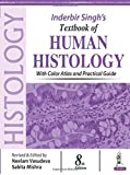 Inderbir Singh's Textbook of Human Histology: With Color Atlas and Practical Guide
