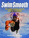 Swim Smooth: The Complete Coaching System for Swimmers and Triathletes by Newsome, Paul, Young, Adam (July 25, 2012) Paperback