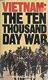 Ten Thousand Day War: Vietnam: 1945-1975