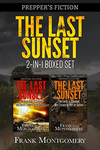 The Last Sunset (Preppers Fiction): 2-in-1 Boxed Set (Preppers Fiction, Meteor Fiction, Apocalyptic Fiction, Survival Book 3) by [Montgomery, Frank]