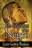 The Mis-Education of the Negro, Carter Godwin Woodson, 1440463506