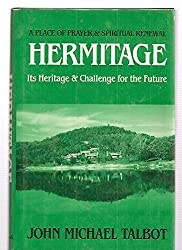 Hermitage: A Place of Prayer and Spiritual Renewal : Its Heritage and Challenge for the Future