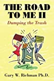 img - for The Road to Me II: Dumping the Trash (Volume 2) book / textbook / text book