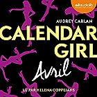 Avril (Calendar Girl 4) | Livre audio Auteur(s) : Audrey Carlan Narrateur(s) : Helena Coppejans