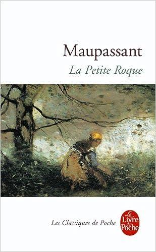 La Petite Roque Le Livre De Poche French Edition Guy De