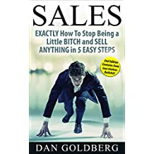 Sales | Sell Anything in 5 Easy Steps: From Management Secrets, to Life Insurance, Used Car & Auto, to Real Estate, Phone, Direct, Email, Training, Techniques & Much More