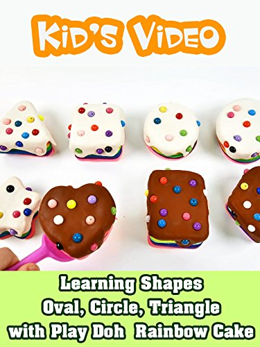 Learning Shapes Oval, Circle, Triangle with Play Doh Rainbow Cake