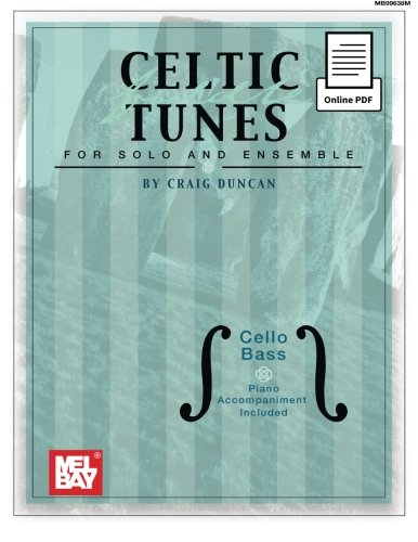 - Celtic Fiddle Tunes for Solo and Ensemble -Cello, Bass