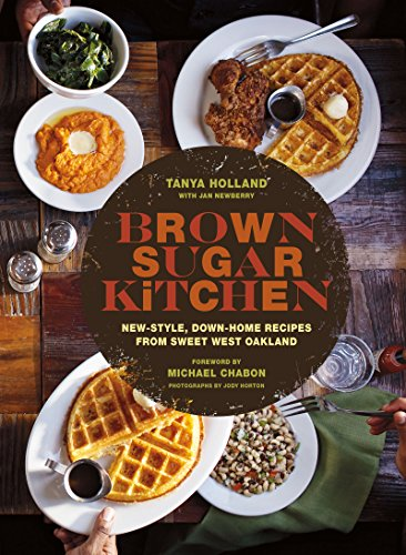Brown Sugar Kitchen: New-Style, Down-Home Recipes from Sweet West Oakland by [Holland, Tanya]