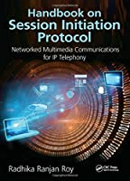 Handbook on Session Initiation Protocol: Networked Multimedia Communications for IP Telephony Front Cover