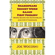 Shakespeare Sonnet Word Games First Foolery: Shakespeare Sonnet Word Games, Searches, Scrambles, Da Vinci Codes and Cryptograms