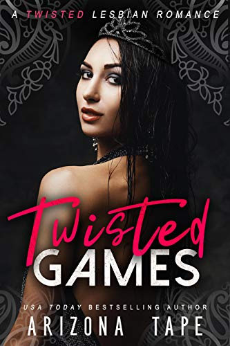 Twisted Games: A Dark Lesbian Romance (The Twisted Trilogy Book 1)