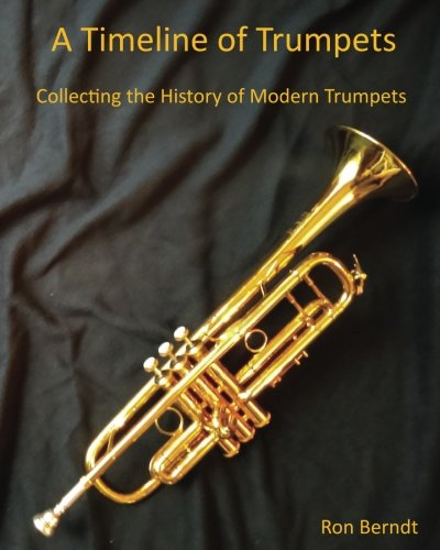- A Timeline of Trumpets: Collecting the History of Modern Trumpets