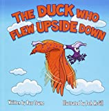 The Duck Who Flew Upside Down