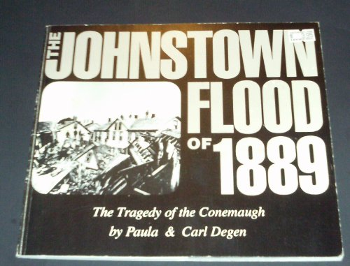 Johnstown Flood of 1889: The Tragedy of the Conemaugh