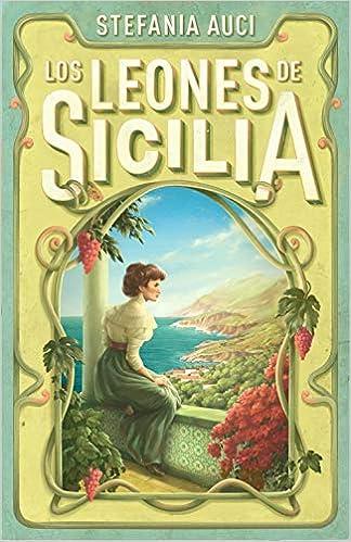 Leer Gratis Los leones de Sicilia de Stefania Auci