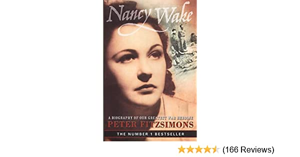 Nancy Wake: A Biography of Our Greatest War Heroine by Peter Fitzsimons (2001-05-30): Amazon.com: Books